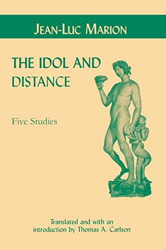 9780823220786: The Idol and Distance: Five Studies (Perspectives in Continental Philosophy)