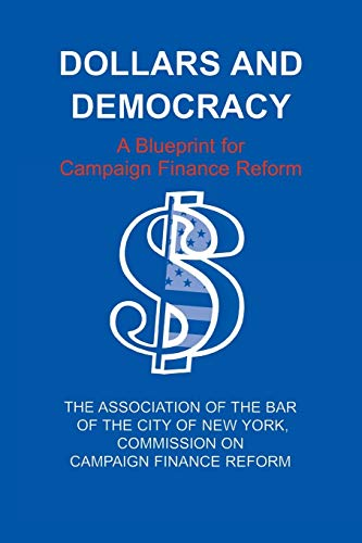 9780823220960: Dollars and Democracy: A Blueprint for Campaign Finance Reform