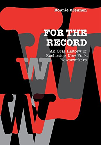 9780823221363: For the Record: An Oral History of Rochester, NY, Newsworkers (Communications and Media Studies)