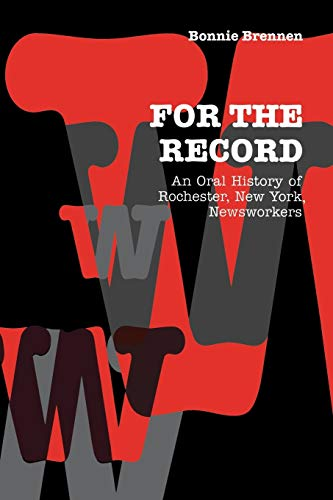 9780823221370: For the Record: An Oral History of Rochester, NY, Newsworkers (Communications and Media Studies)