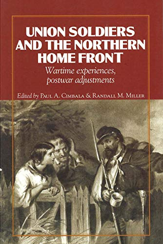 9780823221455: Union Soldiers and the Northern Home Front: Wartime Experiences, Postwar Adjustments (The North's Civil War)