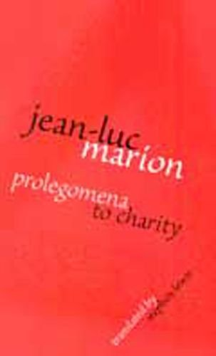 9780823221714: Prolegomena to Charity (Perspectives in Continental Philosophy (FUP))