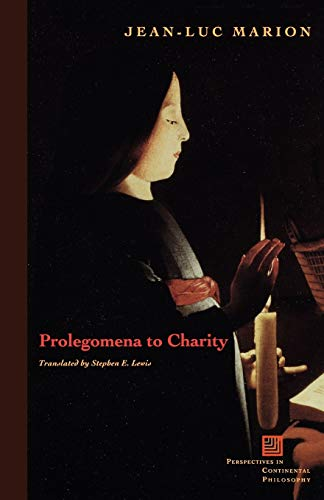9780823221721: Prolegomena to Charity (Perspectives in Continental Philosophy (FUP))