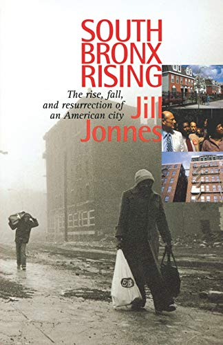 9780823221998: South Bronx Rising: The Rise, Fall, and Resurrection of an American City