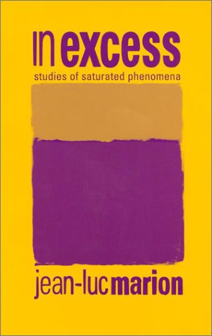 9780823222162: In Excess: Studies of Saturated Phenomena (Perspectives in Continental Philosophy (FUP))