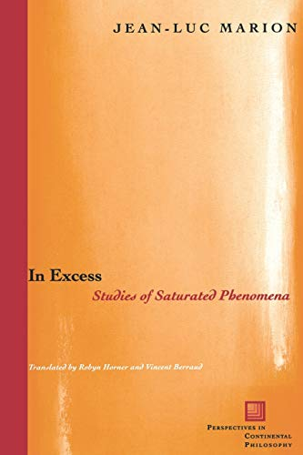 9780823222179: In Excess: Studies of Saturated Phenomena (Perspectives in Continental Philosophy (FUP))