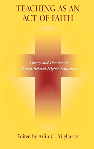 9780823222209: Teaching as an Act of Faith: Theory and Practice in Church Related Higher Education
