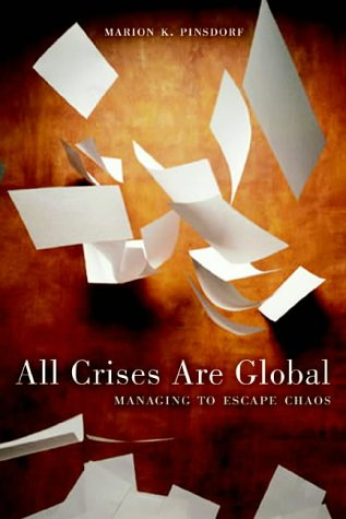 All Crises Are Global: Managing to Escape Chaos: Pinsdorf, Marion