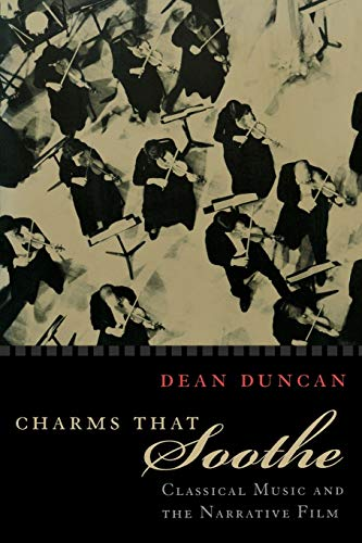 9780823222803: Charms That Soothe: Classical Music and the Narrative Film (Communications & Media Studies)