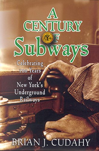 9780823222933: A Century of Subways: Celebrating 100 Years of New York's Underground Railways