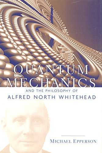 9780823223190: Quantum Mechanics and the Philosophy of Alfred North Whitehead (American Philosophy)
