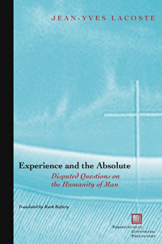 9780823223756: Experience and the Absolute: Disputed Questions on the Humanity of Man (Perspectives in Continental Philosophy)
