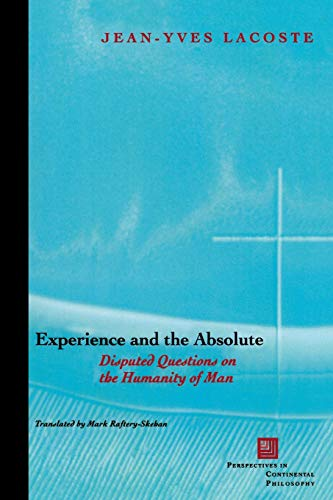 9780823223763: Experience and the Absolute: Disputed Questions on the Humanity of Man (Perspectives in Continental Philosophy)