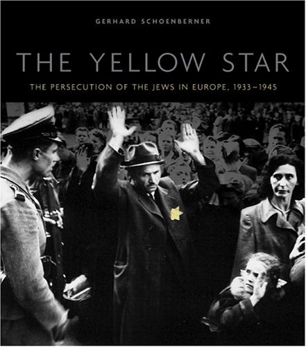 9780823223909: The Yellow Star: The Persecution of the Jews in Europe, 1933-1945