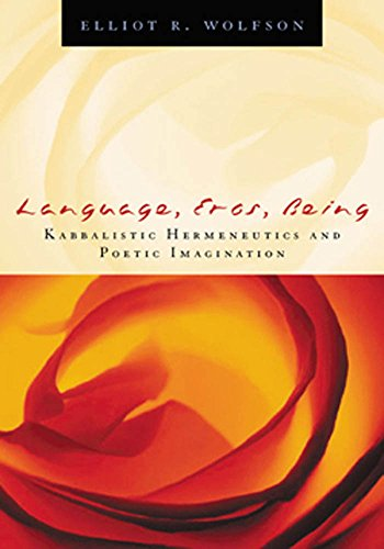 9780823224180: Language, Eros, Being: Kabbalistic Hermeneutics and Poetic Imagination
