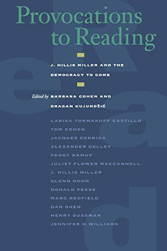 9780823224326: Provocations to Reading: J. Hillis Miller and the Democracy to Come