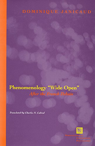 Phenomenology Wide Open: After the French Debate: Dominique Janicaud
