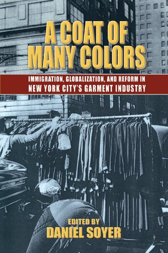 9780823224869: A Coat of Many Colors: Immigration, Globalization, and Reform in New York City's Garment Industry