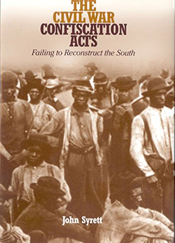 9780823224890: The Civil War Confiscation Acts: Failing to Reconstruct the South (Reconstructing America)