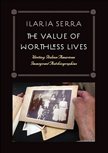 9780823226016: The Value of Worthless Lives: Writing Italian American Immigrant Autobiographies