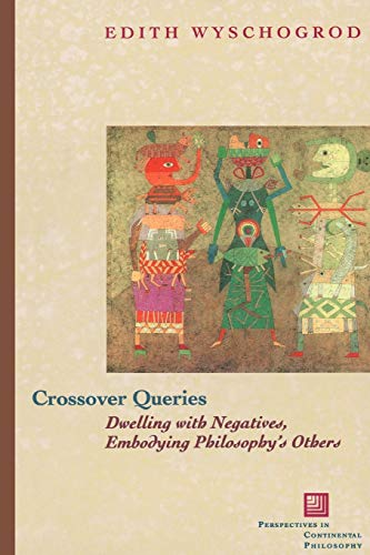 9780823226078: Crossover Queries: Dwelling with Negatives, Embodying Philosophy's Others (Perspectives in Continental Philosophy)