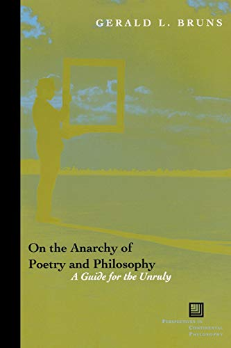 9780823226337: On the Anarchy of Poetry and Philosophy: A Guide for the Unruly (Perspectives in Continental Philosophy)