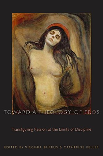 9780823226351: Toward a Theology of Eros: Transfiguring Passion at the Limits of Discipline (Transdisciplinary Theological Colloquia)