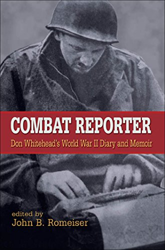 9780823226757: Combat Reporter: Don Whitehead's World War II Diary And Memoirs