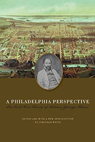 9780823227280: A Philadelphia Perspective: The Civil War Diary of Sidney George Fisher (The North's Civil War)