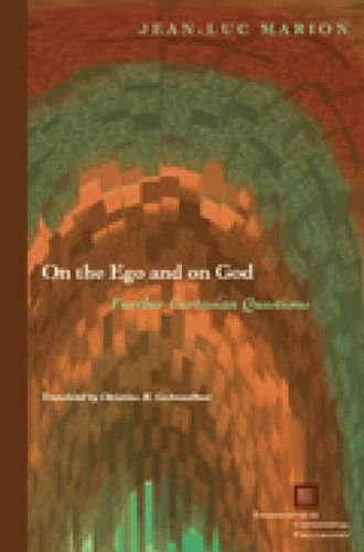 9780823227549: On the Ego and on God: Further Cartesian Questions (Perspectives in Continental Philosophy)