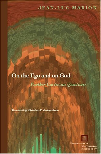 9780823227556: On the Ego and on God: Further Cartesian Questions (Perspectives in Continental Philosophy)