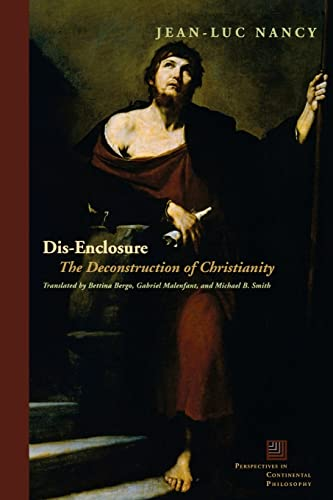 9780823228362: Dis-Enclosure: The Deconstruction of Christianity (Perspectives in Continental Philosophy)