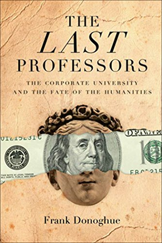 9780823228607: The Last Professors: The Corporate University and the Fate of the Humanities