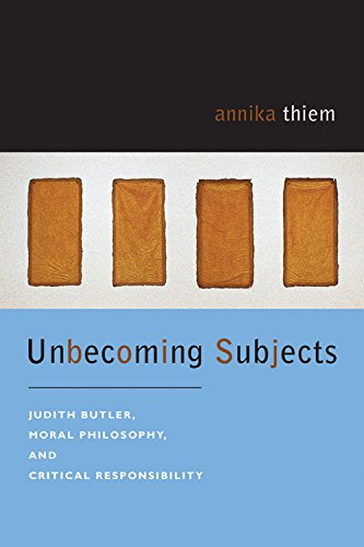 9780823228980: Unbecoming Subjects: Judith Butler, Moral Philosophy, and Critical Responsibility