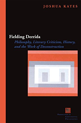 Fielding Derrida : philosophy , literary criticism , history , and the work of deconstruction.: ...
