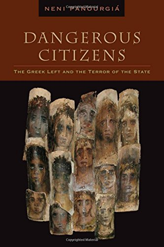 9780823229673: Dangerous Citizens: The Greek Left and the Terror of the State