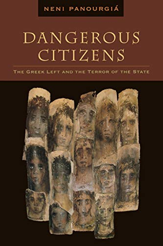 9780823229680: Dangerous Citizens: The Greek Left and the Terror of the State
