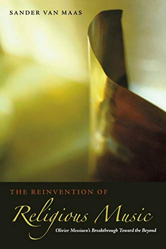 9780823230587: The Reinvention of Religious Music: Olivier Messiaen's Breakthrough Toward the Beyond