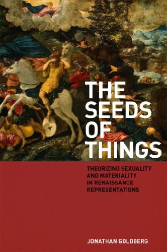 9780823230679: The Seeds of Things: Theorizing Sexuality and Materiality in Renaissance Representations