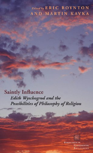 9780823230877: Saintly Influence: Edith Wyschogrod and the Possibilities of Philosophy of Religion (Perspectives in Continental Philosophy)