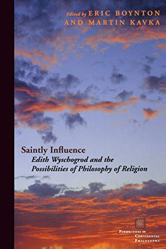 9780823230884: Saintly Influence: Edith Wyschogrod and the Possibilities of Philosophy of Religion (Perspectives in Continental Philosophy)
