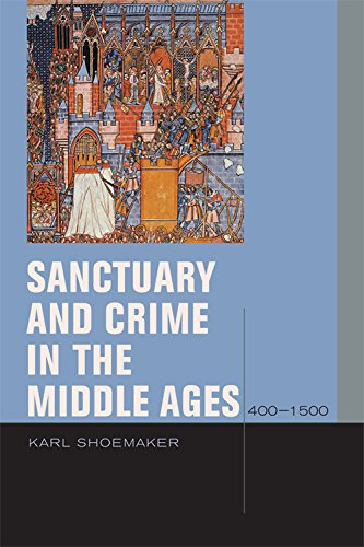 Sanctuary and Crime in the Middle Ages, 400-1500 (Just Ideas): Karl Shoemaker