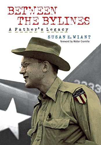 9780823233014: Between the Bylines: A Father's Legacy (World War II: The Global, Human, and Ethical Dimension)