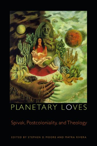 9780823233250: Planetary Loves: Spivak, Postcoloniality, and Theology (Transdisciplinary Theological Colloquia)
