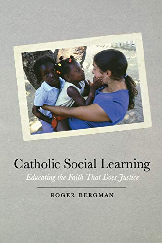 9780823233298: Catholic Social Learning: Educating the Faith That Does Justice
