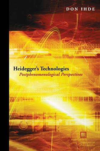 9780823233779: Heidegger's Technologies: Postphenomenological Perspectives (Perspectives in Continental Philosophy)