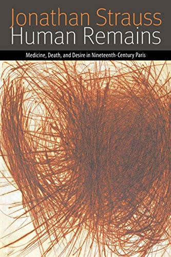 9780823233809: Human Remains: Medicine, Death, and Desire in Nineteenth-Century Paris (Forms of Living)