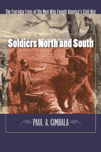 9780823233922: Soldiers North And South: The Everyday Experiences of the Men Who Fought America's Civil War