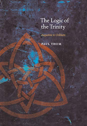 9780823234769: The Logic of the Trinity: Augustine to Ockham (Medieval Philosophy: Texts and Studies)