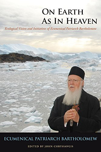 9780823238859: On Earth As In Heaven: Ecological Vision and Initiatives of Ecumenical Patriarch Bartholomew (Orthodox Christianity and Contemporary Thought (FUP))